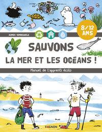 SAUVONS LA MER ET LES OCEANS !