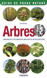 ARBRES - OBSERVER ET RECONNAITRE 40 ESPECES DE NOS REGIONS