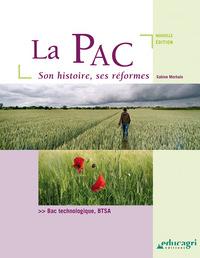 PAC, SON HISTOIRE ET SES REFORMES (LA) : EDITION 2015