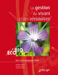 GESTION DU VIVANT ET DES RESSOURCES (LA) : BAC TECHNOLOGIQUE STAV