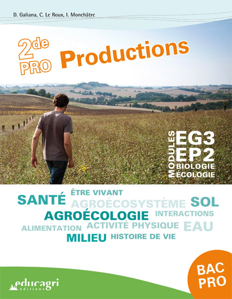 BIOLOGIE-ECOLOGIE 2DE BAC PRO PRODUCTIONS : MODULES EG3 - EP2