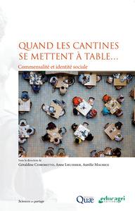 QUAND LES CANTINES SE METTENT A TABLE  - COMMENSALITE ET IDENTITE SOCIALE