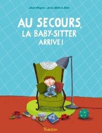 AU SECOURS, LA BABY-SITTER ARRIVE !