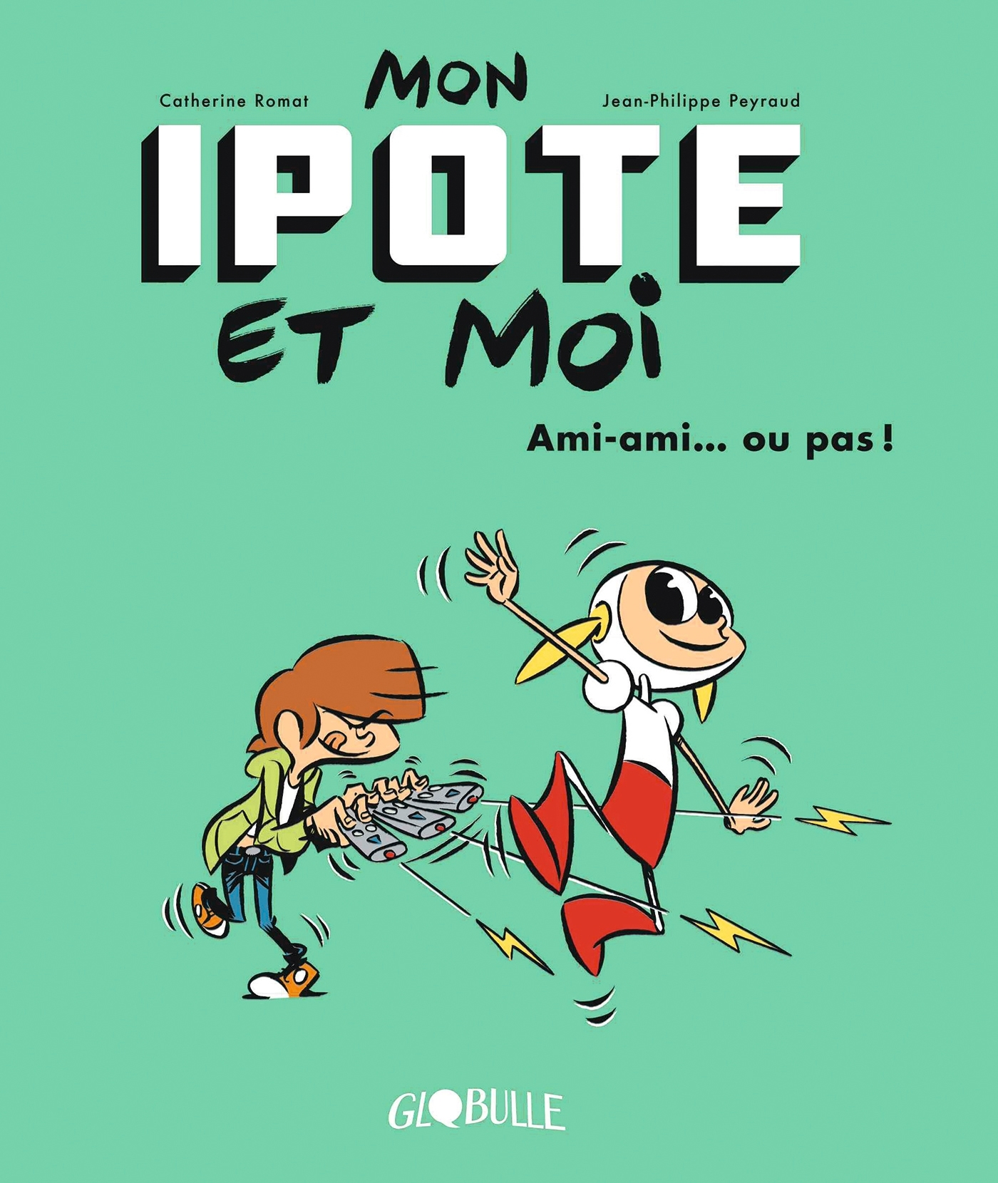 MON IPOTE ET MOI, TOME 02 - EXPLOSION D'AMITIE
