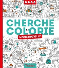 CHERCHE ET COLORIE - MONSTROVILLE - LA VILLE DES MONSTRES