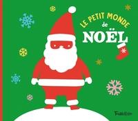 LE PETIT MONDE DE NOEL