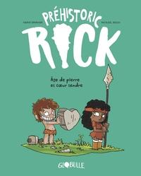 PREHISTORIC RICK, TOME 03 - AGE DE PIERRE & COEUR TENDRE