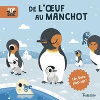 DE L'OEUF AU MANCHOT