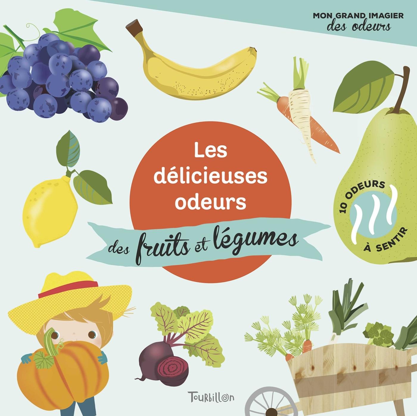LES DELICIEUSES ODEURS DES FRUITS ET LEGUMES