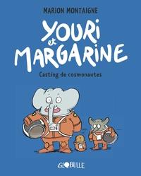 YOURI ET MARGARINE, TOME 01 - YOURI ET MARGARINE - CASTING DE COSMONAUTES