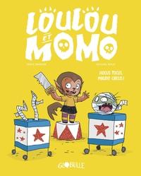 LOULOU ET MOMO, TOME 03 - HOCUS POCUS, MAUDIT CIRCUS !