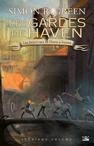 LES AVENTURES DE HAWK & FISHER - L'INTEGRALE, T2: LES GARDES DE HAVEN