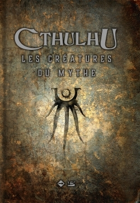 CTHULHU : LES CREATURES DU MYTHE