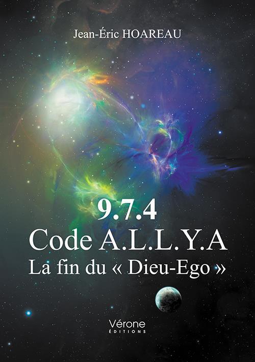 """9.7.4. CODE A.L.L.Y.A - LA FIN DU """"DIEU-EGO"""""""