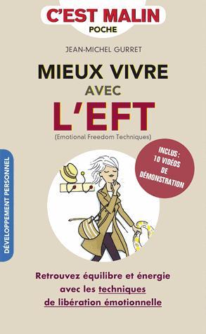 MIEUX VIVRE AVEC L'EFT, C'EST MALIN