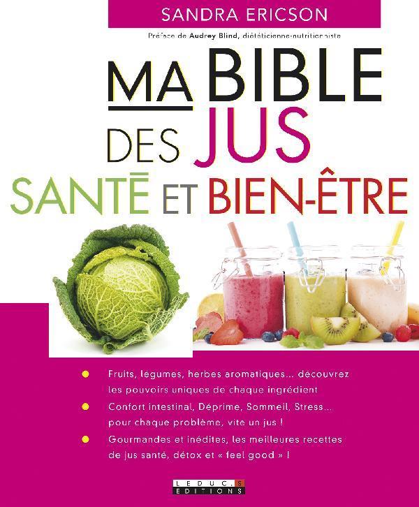 MA BIBLE DES JUS-SANTE ET BIEN-ETRE