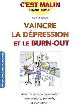 VAINCRE LA DEPRESSION ET LE BURN-OUT, C'EST MALIN