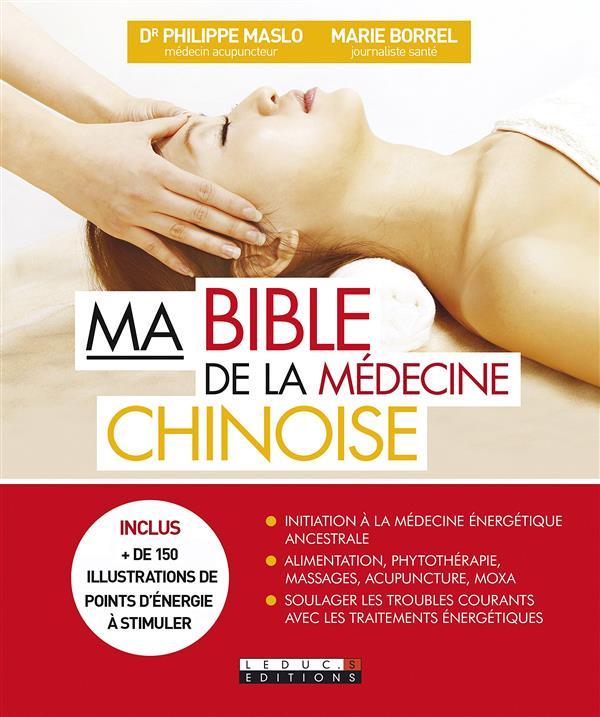 MA BIBLE DE LA MEDECINE CHINOISE