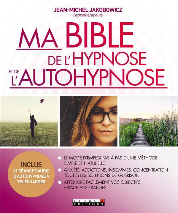 MA BIBLE DE L'HYPNOSE ET DE L'AUTOHYPNOSE