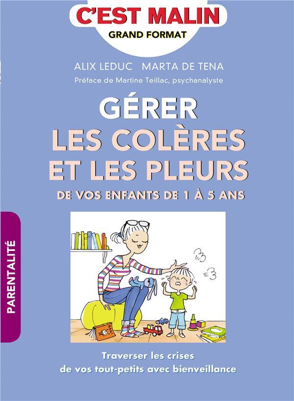 GERER LES COLERES ET LES PLEURS - DE VOS ENFANTS DE 1 A 5 ANS