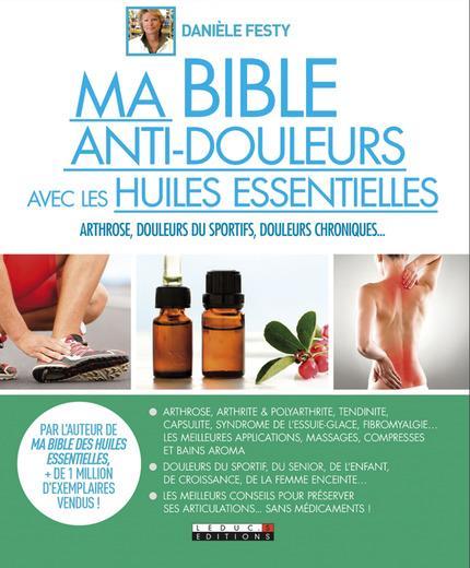 MA BIBLE ANTI-DOULEURS AVEC LES HUILES ESSENTIELLES