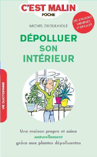 DEPOLLUER SON INTERIEUR AU NATUREL, C'EST MALIN