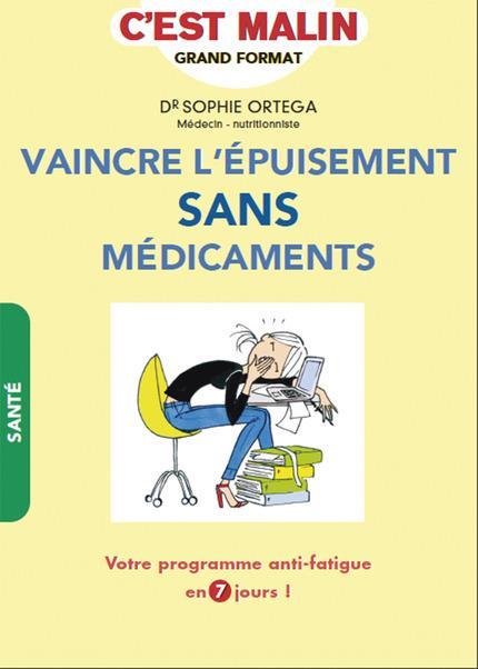 VAINCRE L'EPUISEMENT SANS MEDICAMENTS, C'EST MALIN
