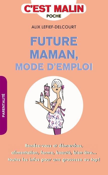 FUTURE MAMAN MODE D'EMPLOI, C'EST MALIN