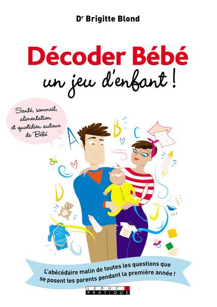 DECODER BEBE, UN JEU D'ENFANT !
