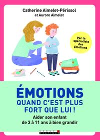 EMOTIONS, QUAND C'EST PLUS FORT QUE LUI !