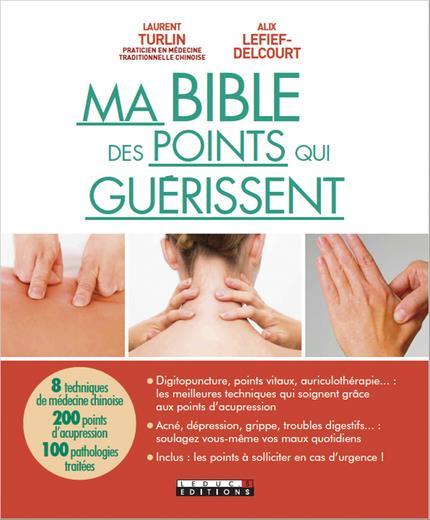 MA BIBLE DES POINTS QUI GUERISSENT