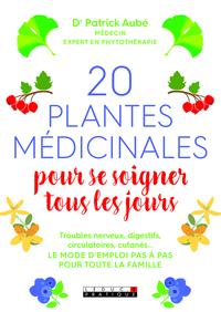 20 PLANTES MEDICINALES POUR SE SOIGNER TOUS LES JOURS