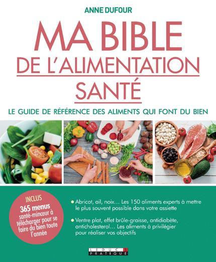 MA BIBLE DE L'ALIMENTATION SANTE