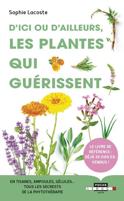 D'ICI OU D'AILLEURS, LES PLANTES QUI GUERISSENT