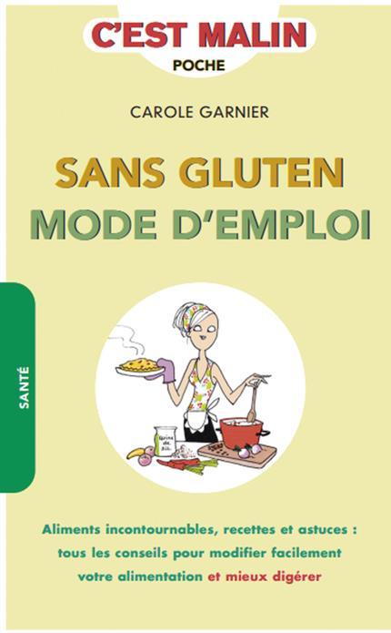 SANS GLUTEN - MODE D'EMPLOI, C'EST MALIN
