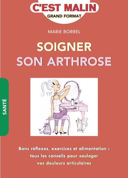 SOIGNER SON ARTHROSE, C'EST MALIN