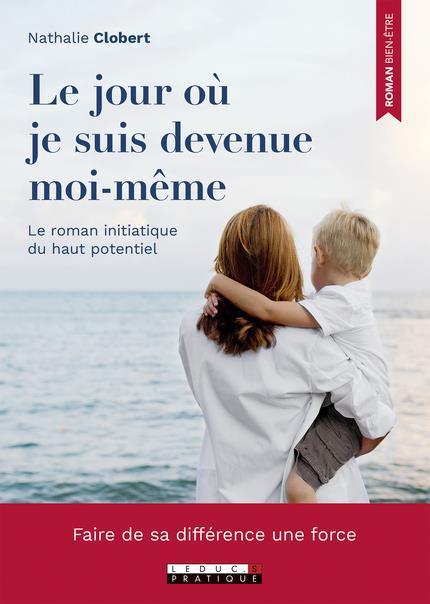 LE JOUR OU JE SUIS DEVENUE MOI-MEME