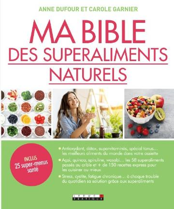 MA BIBLE DES SUPERALIMENTS SANTE