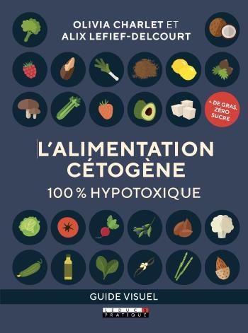 L'ALIMENTATION CETOGENE 100% HYPOTOXIQUE