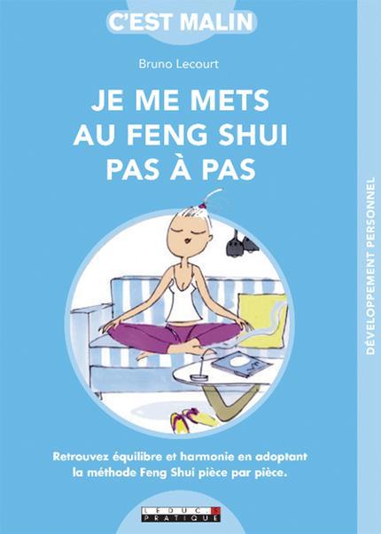 LE FENG SHUI PAS-A-PAS, C'EST MALIN
