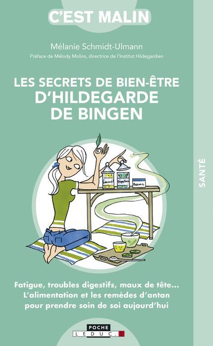 LES SECRETS DE BIEN-ETRE D'HILDEGARDE DE BINGEN, C'EST MALIN