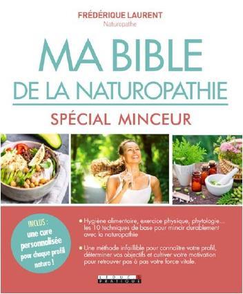 MA BIBLE DE LA NATUROPATHIE - SPECIAL MINCEUR