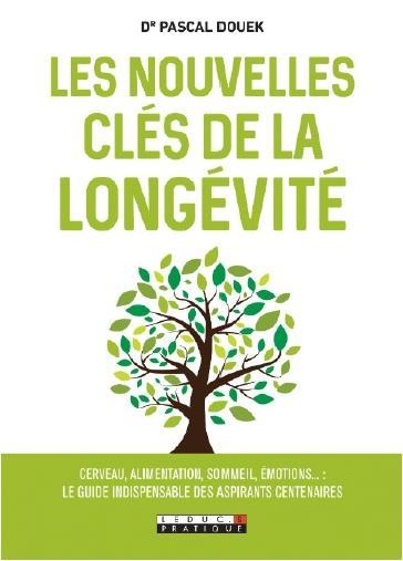 LES NOUVELLES CLES DE LA LONGEVITE