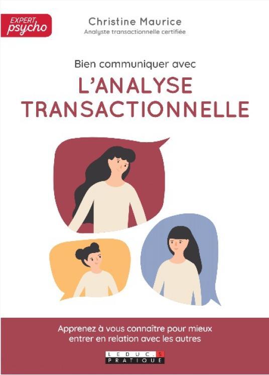 TRANSFORMER SA VIE AVEC L'ANALYSE TRANSACTIONNELLE