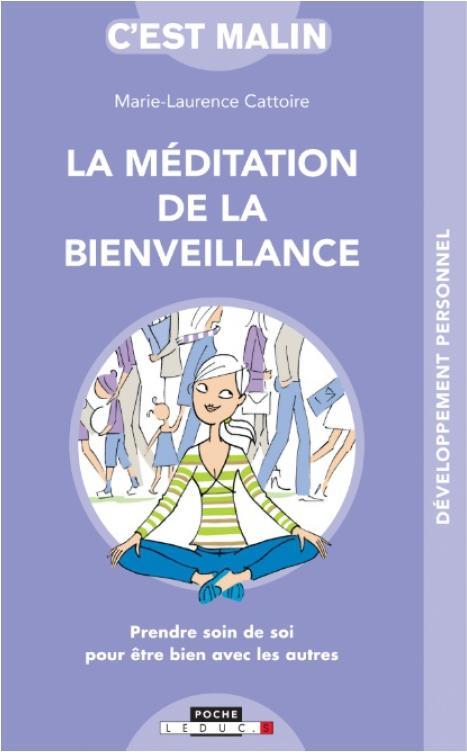 LA MEDITATION DE LA BIENVEILLANCE, C'EST MALIN