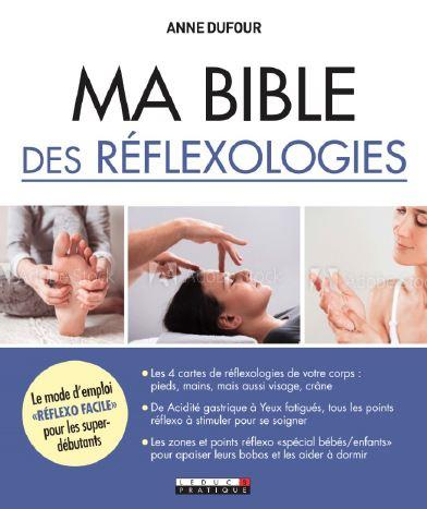 MA BIBLE DE LA REFLEXOLOGIE SANTE