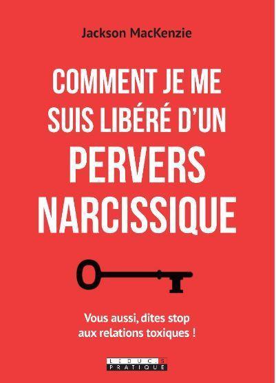 COMMENT JE ME SUIS LIBERE D'UN PERVERS NARCISSIQUE