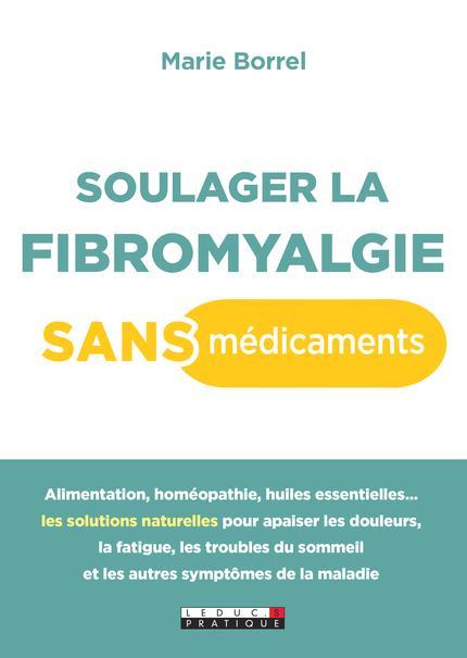 SOULAGER LA FIBROMYALGIE SANS MEDICAMENTS