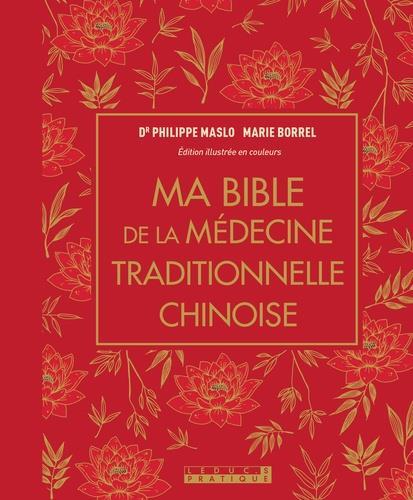 MA BIBLE DE LA MEDECINE TRADITIONNELLE CHINOISE