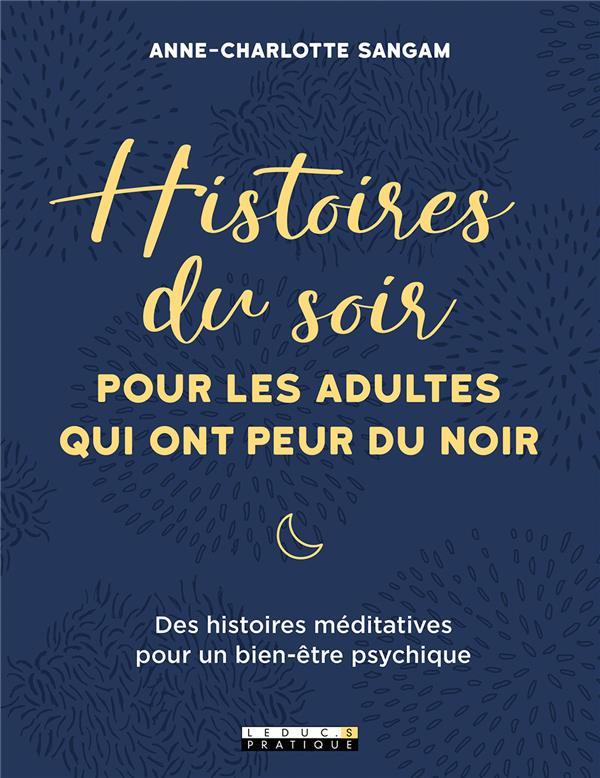 HISTOIRES DU SOIR POUR LES ADULTES QUI ONT PEUR DU NOIR